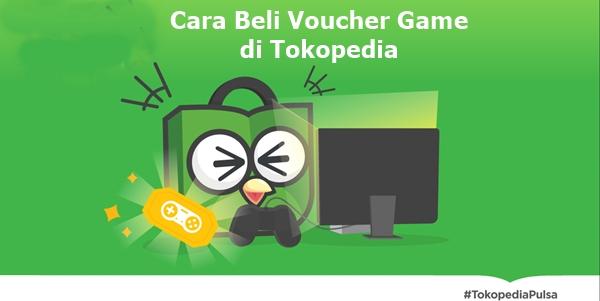 Begini cara beli voucher game di Tokopedia Cara Beli Voucher Game di Tokopedia (4 Langkah)