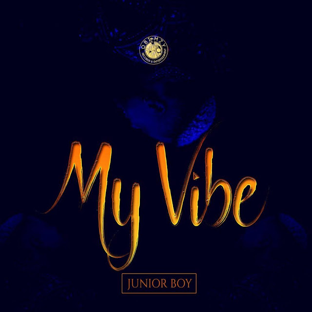 [Music] Junior Boy – My Vibe | @realJuniorboY