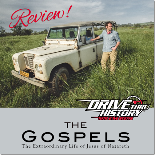 "Drive Thru History® – ""The Gospels"" (a review)"