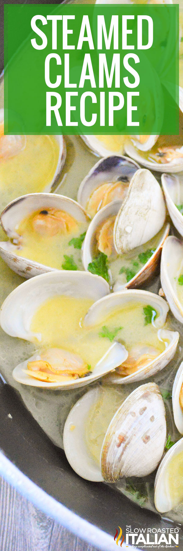Steamed clams recipe in white wine with butter and garlic have a heavenly aroma and plenty of flavor. Make this recipe tonight in under 30 minutes!