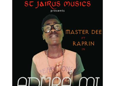 [MUSIC] MASTER DEE FT RAPRIN - ADURA MI
