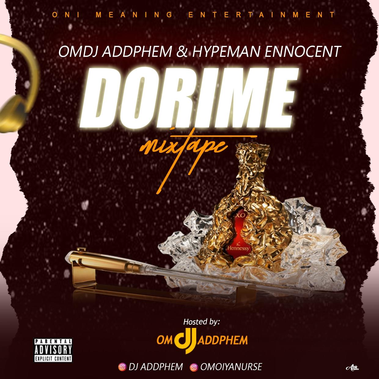 [Mixtape] :- OMDJ ADDPHEM ft HYPEMAN ENNOCENT_ DORIME