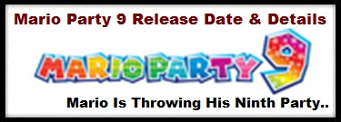 Mario Party 9 Release Date and Game Details