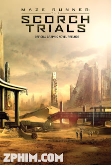 Giải Mã Mê Cung: Thử Nghiệm Đất Cháy - Maze Runner: The Scorch Trials (2015) Poster