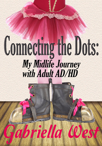 Popular Books - Connecting the Dots: My Midlife Journey with Adult AD/HD