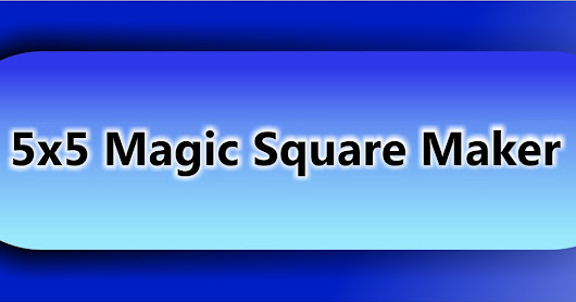 Magic Square Software (5 x 5) part-3