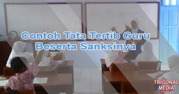 Contoh Tata Tertib Guru Beserta Sanksinya