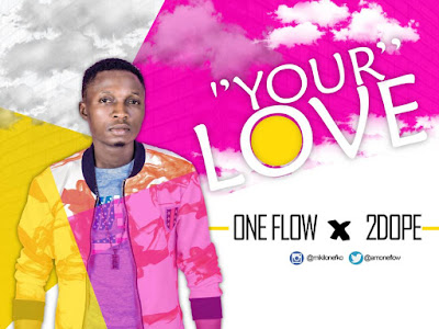 [Music]: One Flow ft. 2Dope - Your Love(Prod. By F.B)