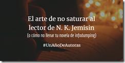 banner El arte de no saturar al lector de N. K. Jemisin infodumping escribir fantasia novela fantastia orogenes essun nassun