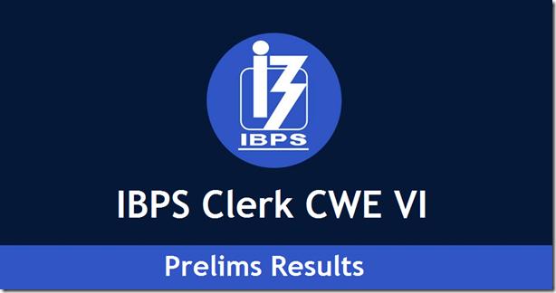 IBPS Clerk CWE VI Prelims Results Status