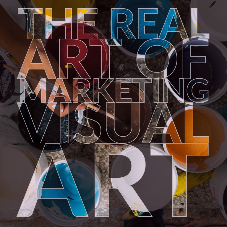 the Real Art Of Marketing Visual Art