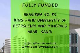 Fully Funded Beasiswa S2 S3 King Fahd University of Petroleum & Minerals (KFPUM) Arab Saudi 2020