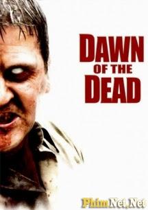 Bình Minh Chết 2004 - Dawn Of The Dead - 2004
