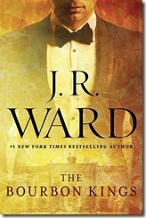 The Bourbon Kings by J. R. Ward