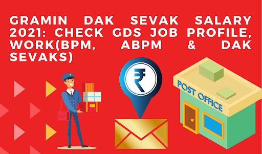 Gramin DAK SEVAK SALARY 2021: Check GDS Job Profile, Work(BPM, ABPM & Dak Sevaks)
