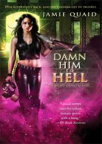 Damn Him to Hell By Jamie Quaid