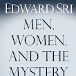 Men, Women and the Mystery of Love: Practical Insights from John Paul II's Love and Responsibility By Edward Sri