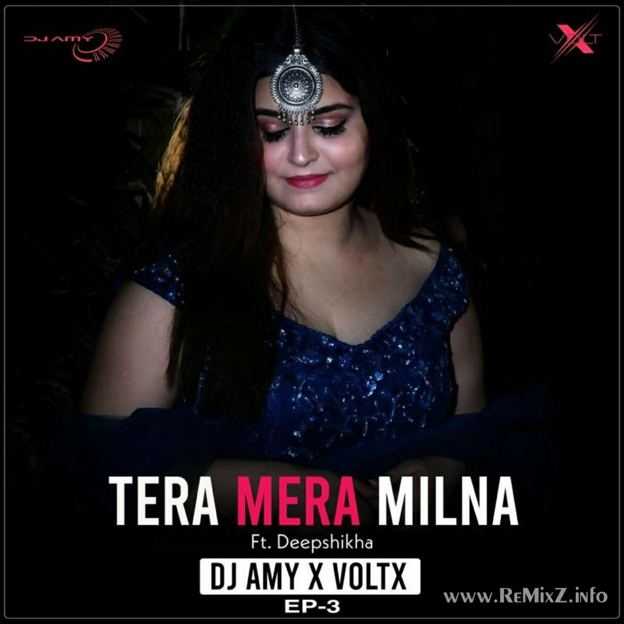 Tera-Mera-Milna-Ft-Deepsikha-AMY-x-VØLTX.jpg