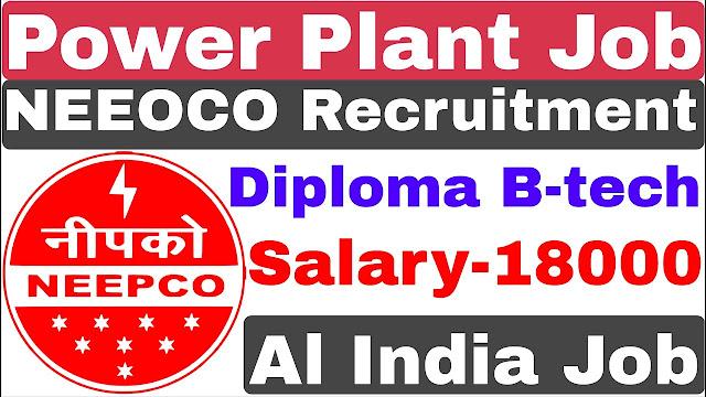 Power Plant Recruitment 2020 | NEEPCO Recruitment 2020 | Diploma B-tech