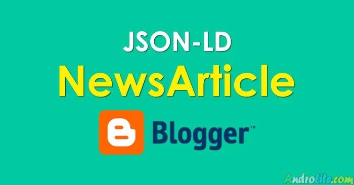Script JSON-LD NewsArticle Blogger