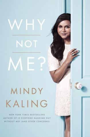 Book Review of Why Not Me? by Mindy Kaling