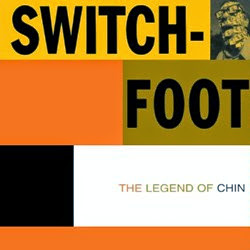 Switchfoot The Leyend Of Chin