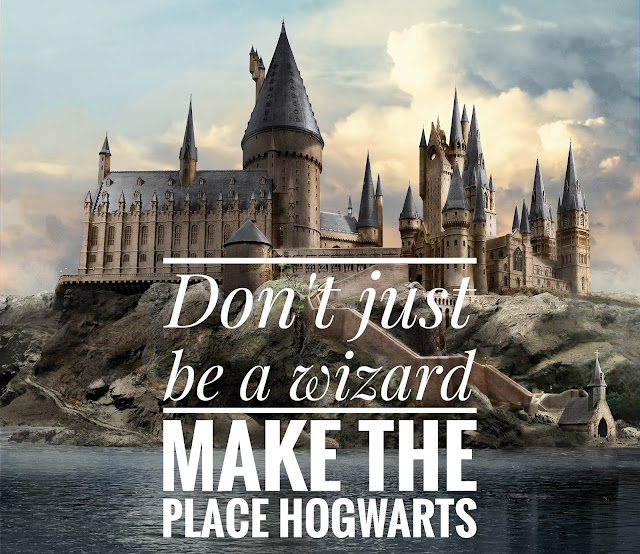 Don't just be a wizard, make the place Hogwarts