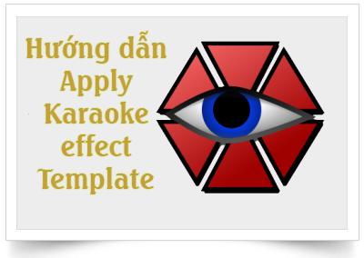 Hướng dẫn Apply karaoke effect template