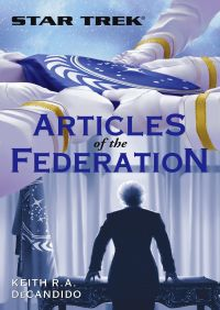 Star Trek: The Next Generation: Articles of The Federation By Keith R. A. DeCandido