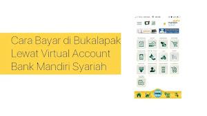Cara Bayar di Bukalapak Lewat Virtual Account Bank Mandiri Syariah