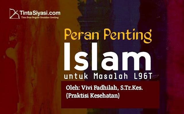 Peran Penting Islam untuk Masalah L96T