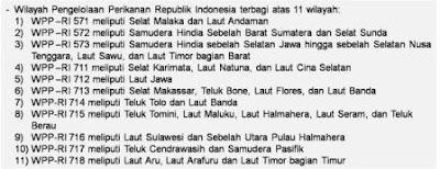 Wilayah Indonesia dibagi ke dalam 11 WPP, lihat gambar berikut: