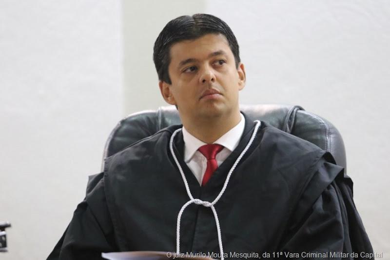 O juiz Murilo Moura Mesquita, da 11ª Vara Criminal Militar da Capital