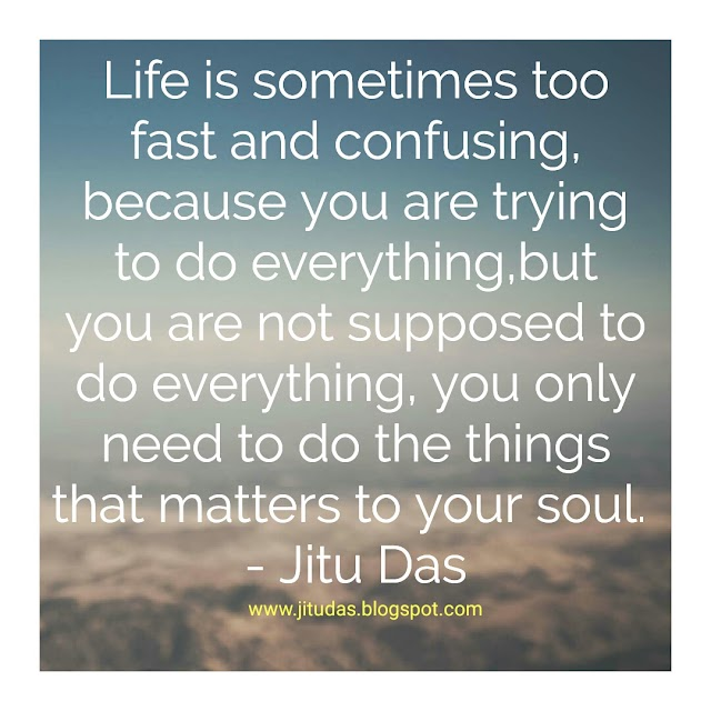 What matters to soul quotes  by Jitu Das quotes 2017