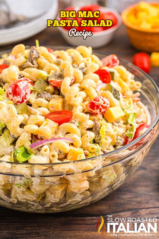 Big Mac Pasta Salad Recipe in a clear bowl