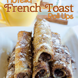 "The Imperfectly ""Perfect"" Nutella French Toast Roll Ups Recipe"