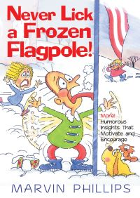 Never Lick A Frozen Flagpole GIFT By Marvin Phillips