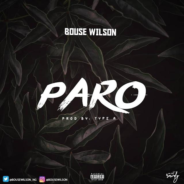 New Music: Bouce Wilson - Paro (Prod. By Type A)