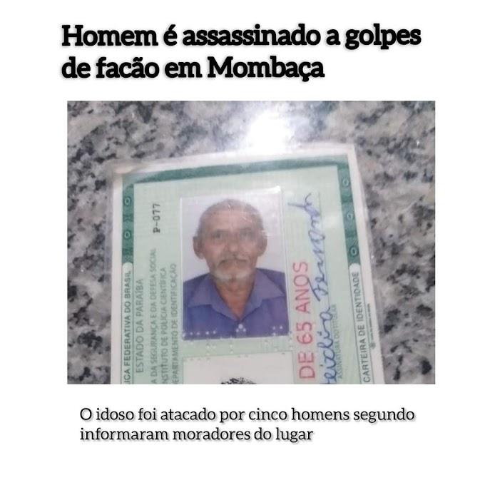 APOSENTADO FOI ASSASSINADO A GOLPES DE FACÃO EM MOMBAÇA