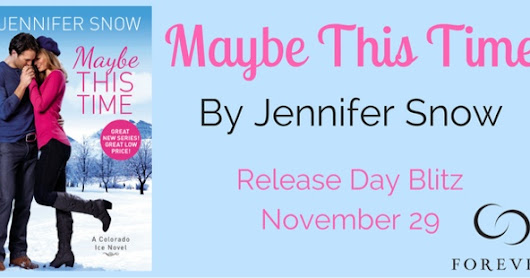 Release Day Blitz- MAYBE THIS TIME by Jennifer Snow