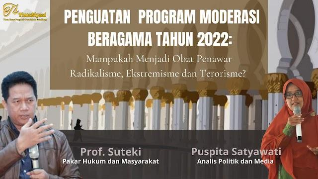 Penguatan Program Moderasi Beragama Tahun 2022: Mampukah Menjadi Obat  Penawar Radikalisme, Ekstremisme dan Terorisme?