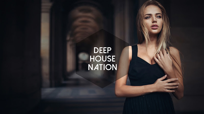 Deep house nation new best club music 2016 deep house for Best deep house music videos