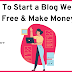How To Start a Blog for free - [Let's Begin]