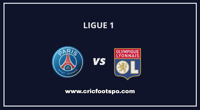 Ligue 1: PSG Vs Lyon Live Stream  Online  Free Match Preview and Lineup