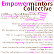 Upcoming first meeting of the Empowermentors Collective: intersectionally marginalized POC in free software & free culture!
