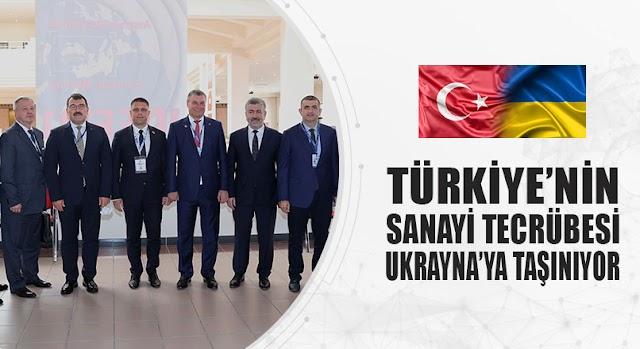 Türkiye'nin Sanayi Tecrübesi Ukrayna'ya Taşınıyor