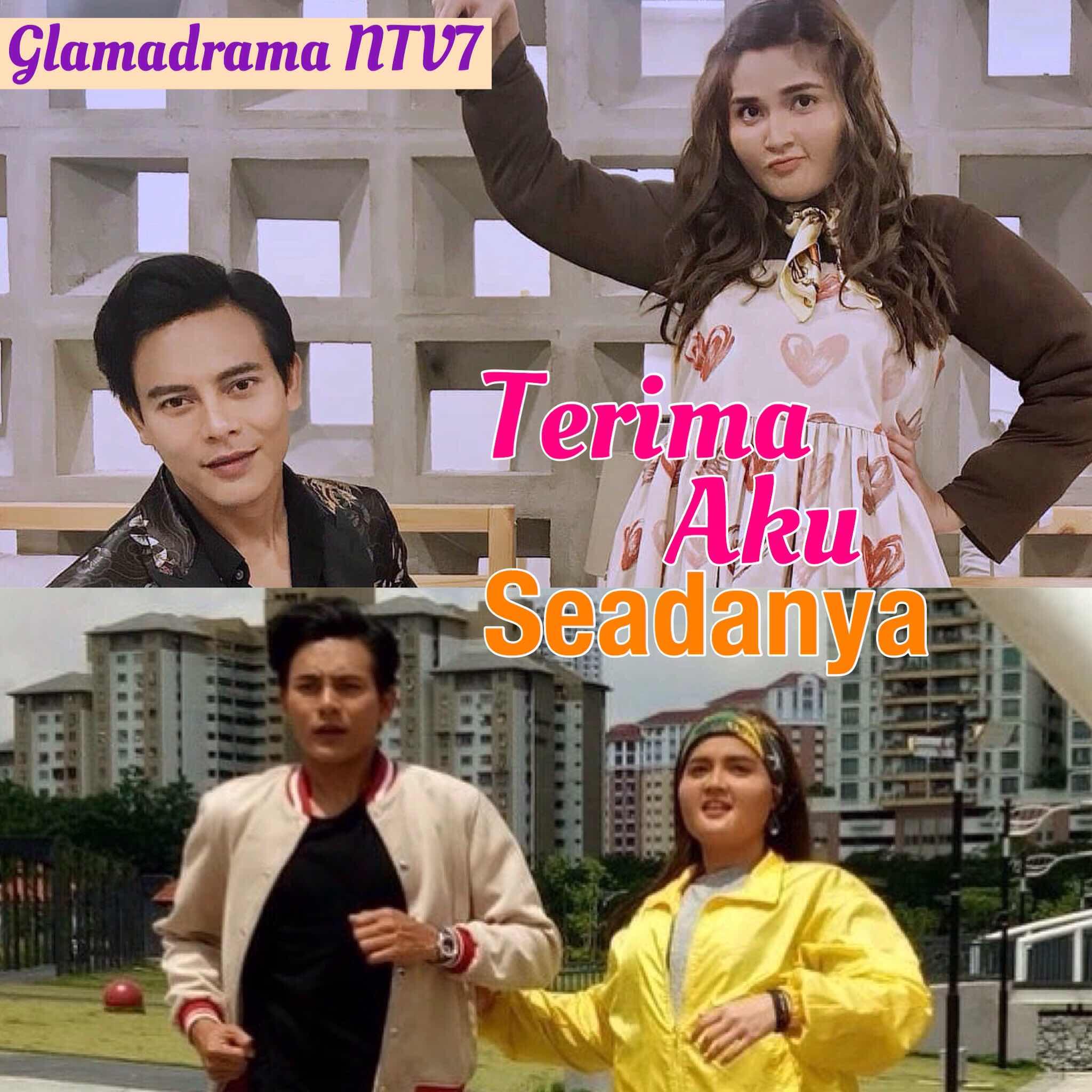 Permalink to Drama Terima Aku Seadanya, akan datang di slot Glamadrama NTV7