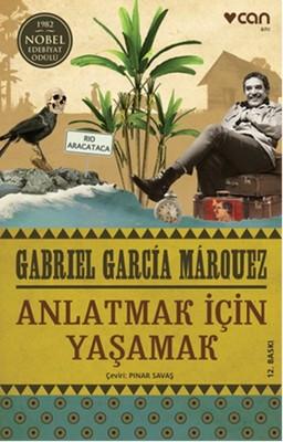 Gabriel Garcia Marquez – Anlatmak İçin Yaşamak