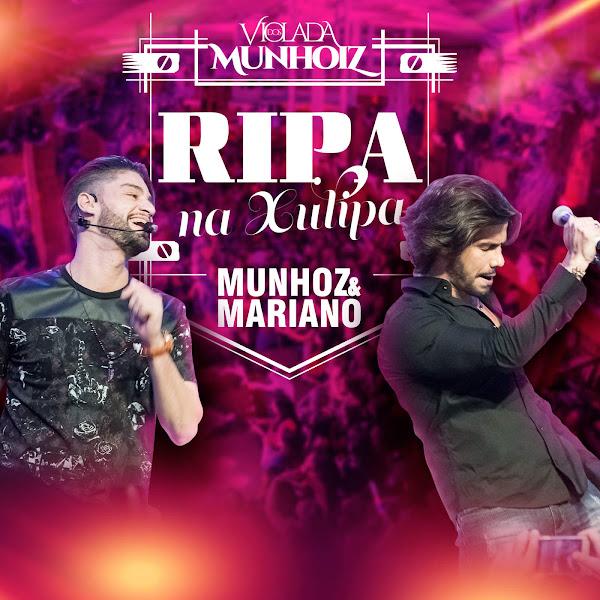 Ripa na Xulipa – Munhoz e Mariano (Ao Vivo)
