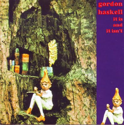 Gordon Haskell ~ 1971 ~ It Is And It Isn't